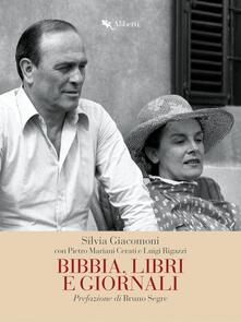 Bibbia, libri e giornali - Silvia Giacomoni,Pietro Mariani Cerati,Luigi Rigazzi - ebook