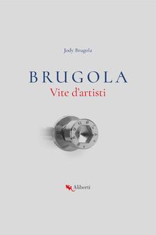 Listadelpopolo.it Brugola. Vite d'artisti Image