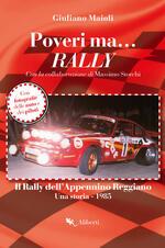 Poveri ma... rally. Il rally dell'Appennino Reggiano. Una storia 1985