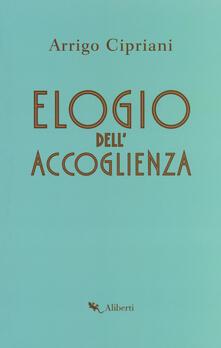 Elogio dell'accoglienza - Arrigo Cipriani - copertina