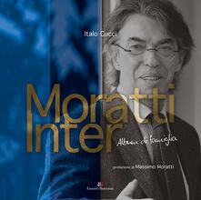 Atomicabionda-ilfilm.it Moratti Inter. Album di famiglia. Ediz. illustrata Image