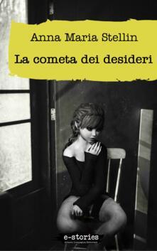 La cometa dei desideri - Anna Maria Stellin - ebook