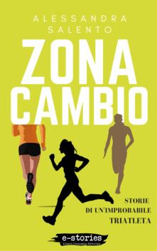 Zona cambio. Storie di un'improbabile triatleta - Alessandra Salento - ebook