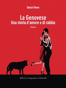 La Genovese. Una storia di amore e di rabbia - Enrico Fierro - ebook