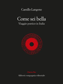 Come sei bella. Viaggio poetico in Italia - Camillo Langone - ebook