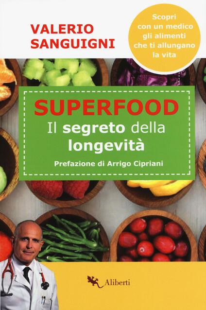 Super food. Il segreto della longevità - Valerio Sanguigni - copertina