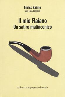 Il mio Flaiano. Un satiro malinconico - Enrico Vaime,Licio Di Biase - copertina