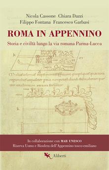 Daddyswing.es Roma in Appennino. Storia e civiltà lungo la via romana Parma-Lucca Image