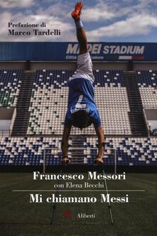 Mi chiamano Messi - Francesco Messori,Elena Becchi - copertina