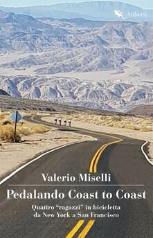 Vastese1902.it Pedalando Coast to Coast. Quattro «ragazzi» in bicicletta da New York a San Francisco Image