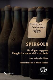 Spergola. Un vitigno reggiano. Viaggio tra storia, vini e territori - Giulia Bianco - ebook