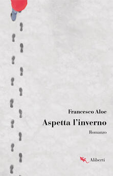 Aspetta l'inverno - Francesco Aloe - ebook
