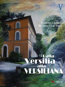 Dalla Versilia alla Versiliana - Marilena Cheli Tomei,Lodovico Gierut - ebook