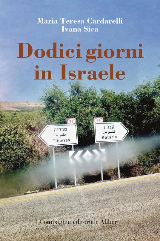 Dodici giorni in Israele - Maria Teresa Cardarelli,Ivana Sica - ebook