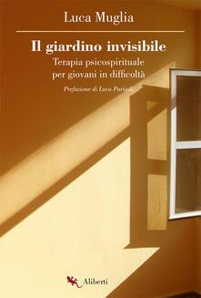 Il giardino invisibile. Terapia psicospirituale per giovani in difficoltà.pdf
