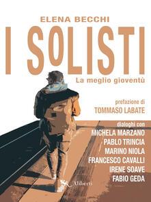 I Solisti. La meglio gioventù - Elena Becchi - ebook