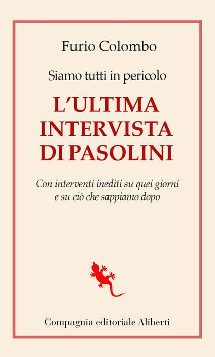 Siamo tutti in pericolo. L'ultima intervista di Pasolini. Con interventi inediti su quei giorni e su ciò che sappiamo dopo - Furio Colombo - ebook