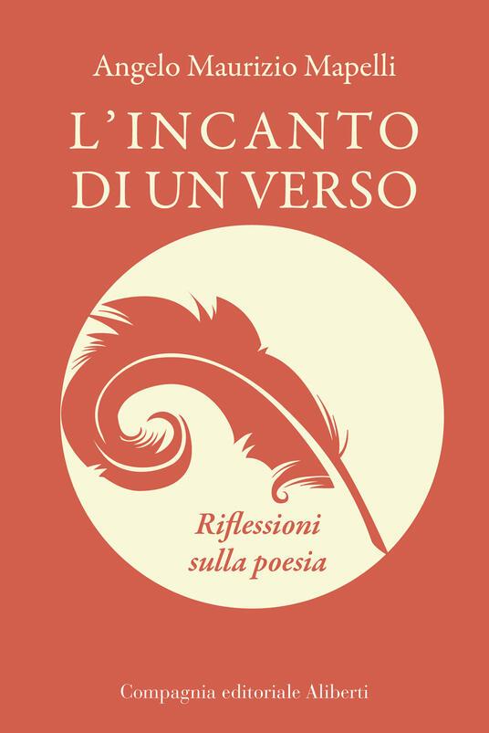 L' incanto di un verso. Riflessioni sulla poesia - Angelo Maurizio Mapelli - ebook