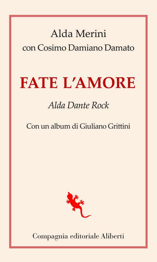 Fate l'amore. Alda Dante Rock - Damiano Cosimo Damato,Alda Merini - ebook