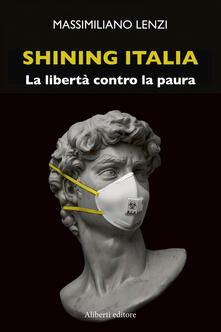 Shining Italia. La libertà contro la paura - Massimiliano Lenzi - ebook