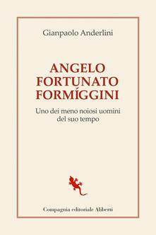 Angelo Fortunato Formíggini. Uno dei meno noiosi uomini del suo tempo - Gianpaolo Anderlini - ebook