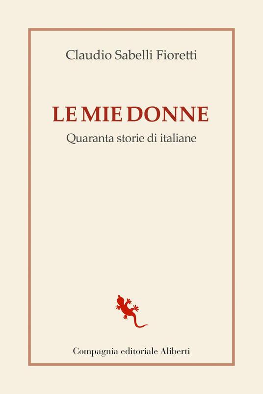 Le mie donne. Quaranta storie di italiane - Claudio Sabelli Fioretti - ebook
