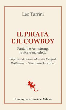 Il pirata e il cowboy. Pantani e Armstrong, le storie maledette - Leo Turrini - ebook
