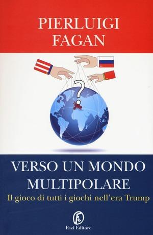 Verso un mondo multipolare. Il gioco di tutti i giochi nell'era Trump