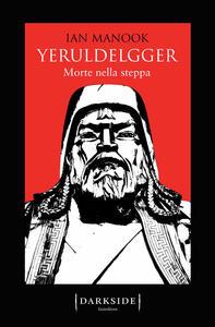 Morte nella steppa. Yeruldelgger - Ian Manook,Maurizio Ferrara - ebook