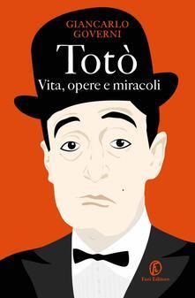 Capturtokyoedition.it Totò. Vita, opere e miracoli Image