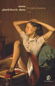 Libro La figlia femmina Anna Giurickovic Dato