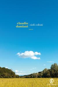 Cieli celesti - Claudio Damiani - ebook