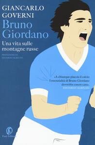 Bruno Giordano. Una vita sulle montagne russe - Giancarlo Governi - copertina