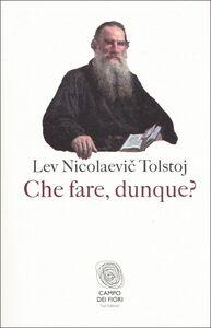 Libro Che fare, dunque? Lev Tolstoj