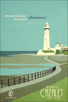 Allontanarsi. La saga dei Cazalet. Vol. 4 - Elizabeth Jane Howard - copertina