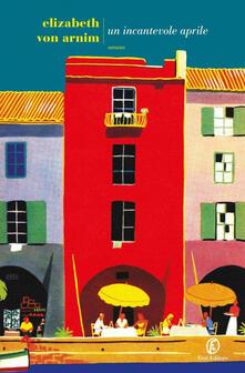 Un incantevole aprile - Elizabeth Arnim - copertina