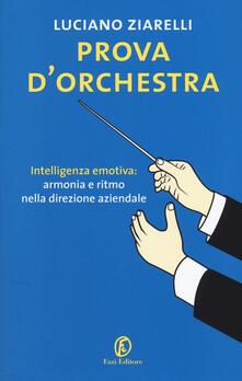 Promoartpalermo.it Prova d'orchestra. Intelligenza emotiva: armonia e ritmo nella direzione aziendale Image