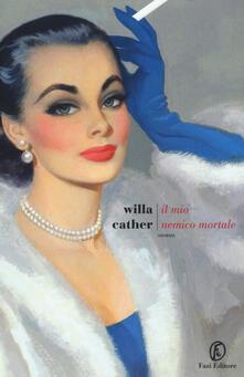 Il mio nemico mortale - Willa Cather - copertina
