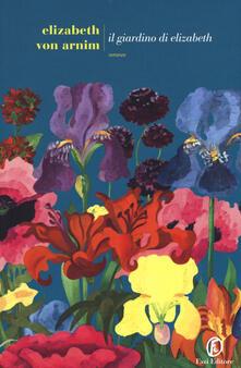 Il giardino di Elizabeth. Ediz. integrale - Elizabeth Arnim - copertina