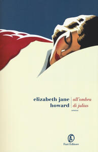 All'ombra di Julius - Elizabeth Jane Howard - copertina