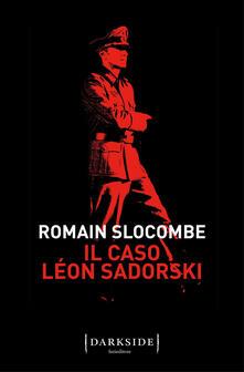 Il caso Léon Sadorski - Romain Slocombe - copertina