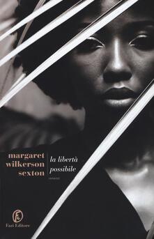 La libertà possibile - Margaret Wilkerson Sexton - copertina
