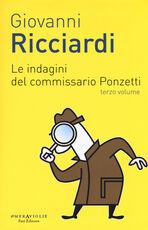Libro Le indagini del commissario Ponzetti: Gli occhi di Borges-L'undicesima ora. Vol. 3 Giovanni Ricciardi