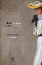 Libro La donna in bianco Wilkie Collins