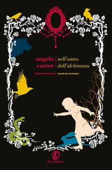 Nell'antro dell'alchimista. Tutti i racconti. Vol. 1 - Angela Carter - copertina