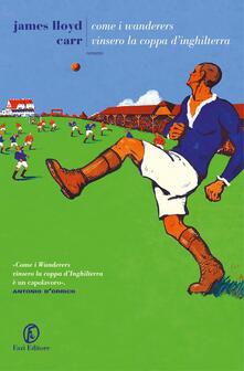 Come i Wanderers vinsero la coppa dInghilterra.pdf