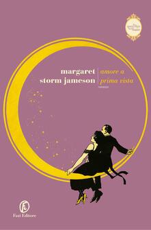 Amore a prima vista. Lo specchio nel buio. Vol. 2 - Margaret Storm Jameson - copertina