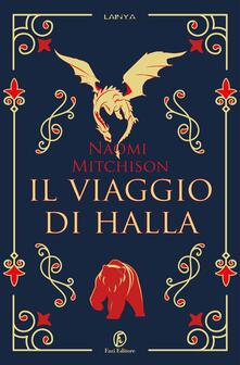 Il viaggio di Halla - Naomi Mitchison - Libro - Fazi - Lain ya | IBS