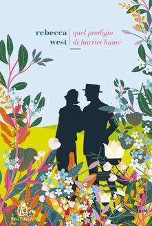 Quel prodigio di Harriet Hume - Rebecca West - copertina