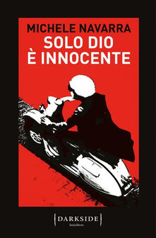 Solo Dio è innocente - Michele Navarra - copertina